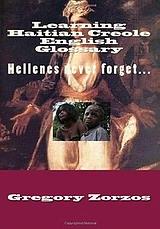 Learning Haitian Creole English Glossary (Vol. I)