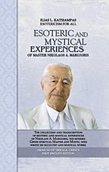 Esoteric and Mystical Experiences of Master Nikolaos A. Margioris