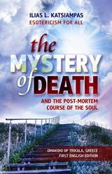 The Mystery of Death and the Post-Mortem Course of the Soul