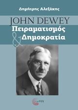 John Dewey, Πειραματισμός και Δημοκρατία