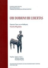 Ubi dubium ibi libertas: Τιμητικός τόμος για τον καθηγητή Νικόλαο Φαράκλα, , Συλλογικό έργο, Πανεπιστήμιο Κρήτης. Τμήμα Ιστορίας και Αρχαιολογίας, 2009