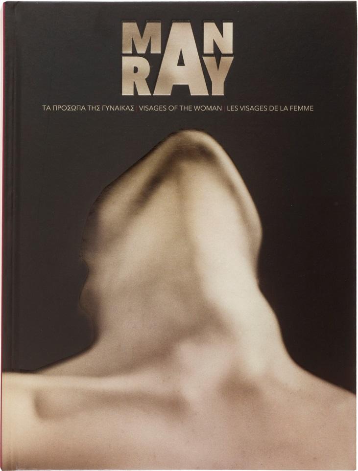 Man Ray: Tα πρόσωπα της γυναίκας, , , Ίδρυμα Βασίλη και Ελίζας Γουλανδρή, 2015