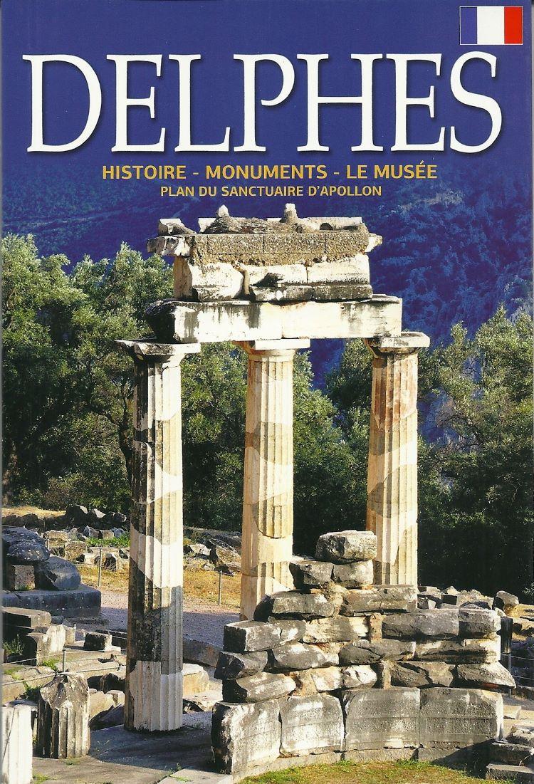 Delphes, Histoire - Monuments - Le musée, Δρόσου - Παναγιώτου, Νίκη, Παπαδήμας Εκδοτική, 2015