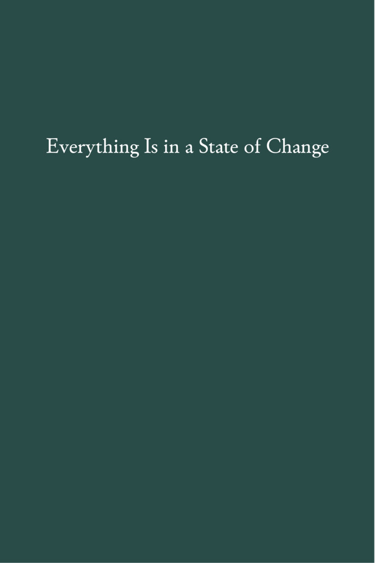 Everything is in a stage of change